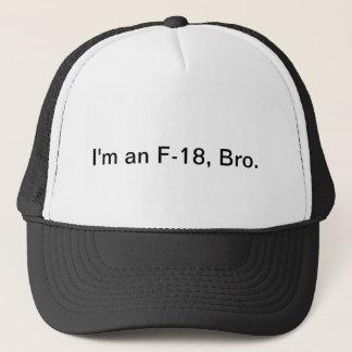 Mig förmiddag en F-18, Bro. Truckerkeps