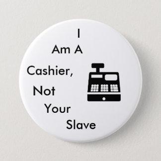 Mig förmiddag en kassörska, inte ditt slav- mellanstor knapp rund 7.6 cm