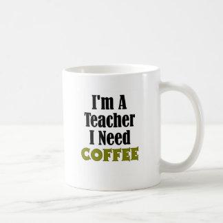 Mig förmiddag en lärare. Jag behöver kaffe Vit Mugg