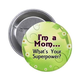 Mig förmiddag en mamma…, Vad är din Superpower Standard Knapp Rund 5.7 Cm