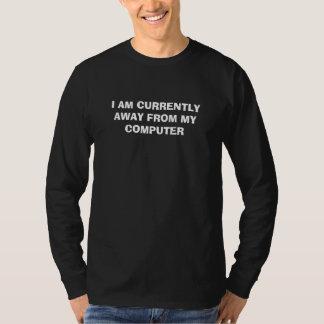 mig förmiddag för närvarande i väg från min dator t-shirts