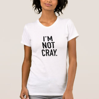 Mig förmiddag inte Cray T-shirts