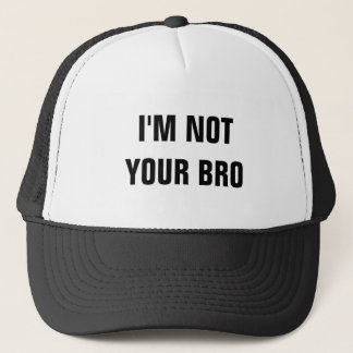 Mig förmiddag inte din Bro Truckerkeps