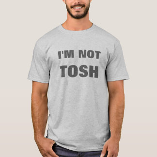 Mig förmiddag inte Tosh Tee Shirts