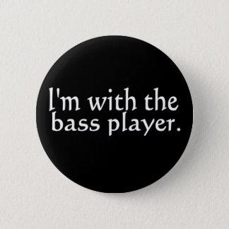 Mig förmiddag med den bas- spelare, rolig gåva för standard knapp rund 5.7 cm