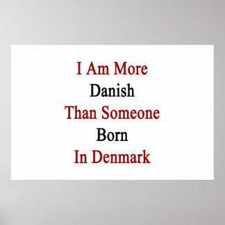 Mig förmiddag mer danska än någon bördiga Danmark Affischer