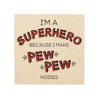 Mig förmiddag som en Superhero, därför att jag gör Trätavla