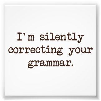 Mig förmiddag som korrigerar tyst din grammatik fototryck