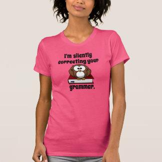 Mig förmiddag som korrigerar tyst din grammatik t-shirt