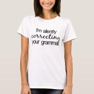 Mig förmiddag som korrigerar tyst din grammatik tshirts