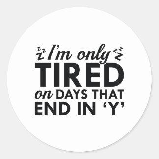 Mig förmiddag som tröttas endast runt klistermärke