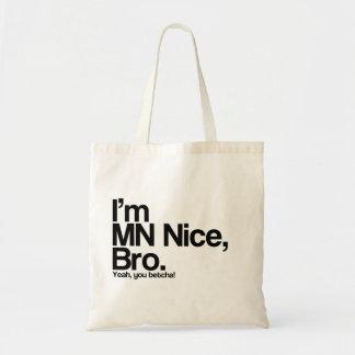 Mig förmiddagMN trevliga Bro, Yeah som du Betcha d Tote Bags