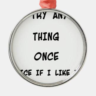 Mig försök någon sak en gång två gånger, om jag julgransprydnad metall