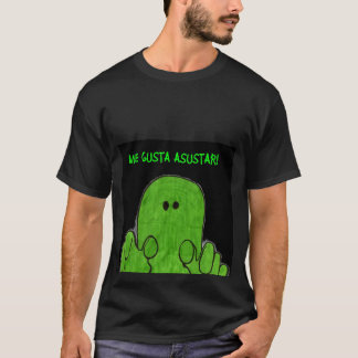 Mig Gusta Asustar! T-shirt