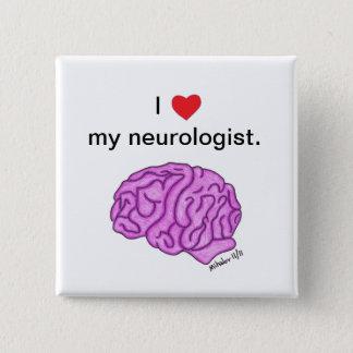 """""""Mig [hjärta] som min neurologist"""" knäppas Standard Kanpp Fyrkantig 5.1 Cm"""