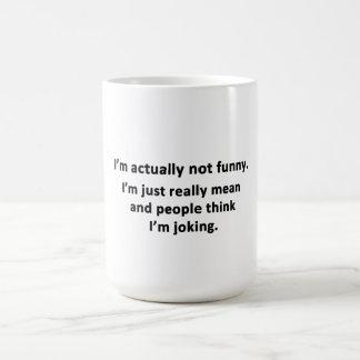 Mig inte funny. förmiddag faktiskt kaffemugg
