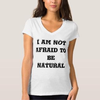 Mig inte rädd förmiddag som är naturlig! tee