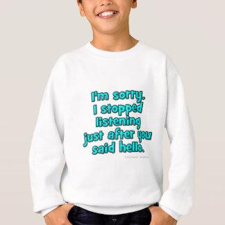 Mig ledsen förmiddag. Jag stoppade att lyssna T Shirts