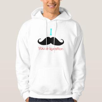 Mig moustache dig en ifrågasätta… hoodie