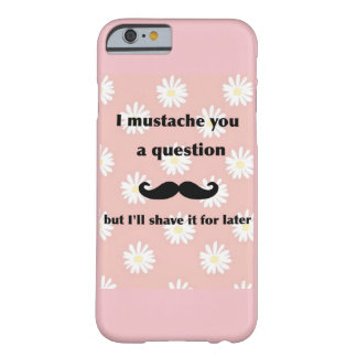 Mig mustasch dig en ifrågasätta barely there iPhone 6 fodral
