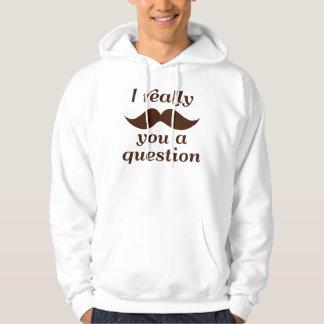 Mig mustasch dig en ifrågasätta sweatshirt med luva
