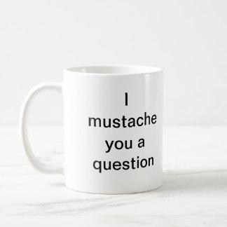 Mig mustasch dig en ifrågasätta vit mugg