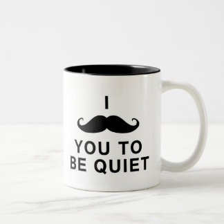 Mig mustasch dig som är tyst kaffe mugg