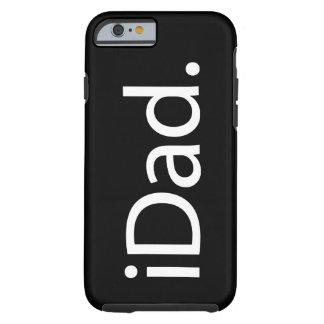 mig pappa (iDad) Tough iPhone 6 Case