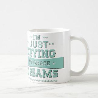 Mig precis pröva förmiddag som jagar drömmar kaffemugg