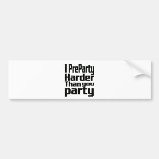 Mig Preparty som är mer hård än dig party Bildekaler