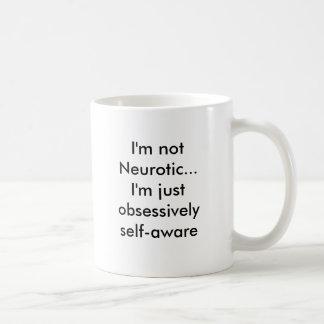 Mig själv-medveten neurotisk… I förmiddag för Kaffemugg