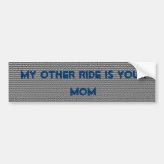 Min annan ritt är din mamma bildekal