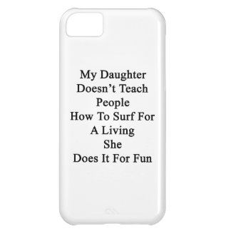 Min dotter undervisar inte folk hur man surfar för iPhone 5C fodral