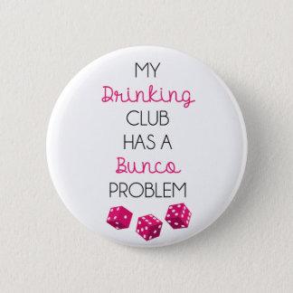 Min dricka klubb har ett Bunco problem som är Standard Knapp Rund 5.7 Cm