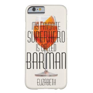 Min favorit- superhero kallas Bartender Barely There iPhone 6 Fodral
