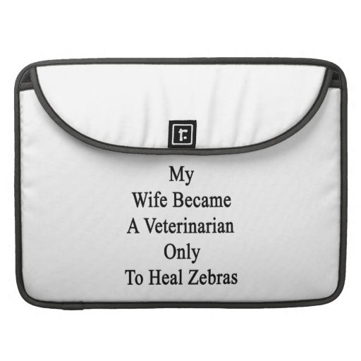 Min fru blev en veterinär som endast läker Zebras. MacBook Pro Sleeve