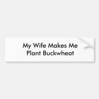 Min fru gör mig växtbovete bildekal
