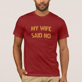 Min fru sade ingen T-tröja T Shirts