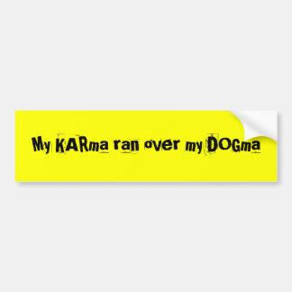 Min KARma körde över min dogm Bildekal