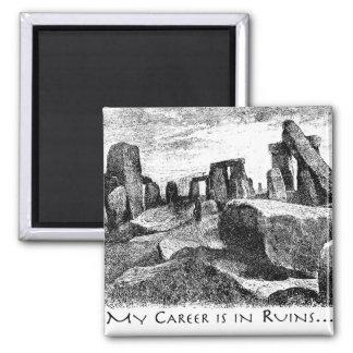 Min karriär är fördärvar in: Stonehenge Magnet