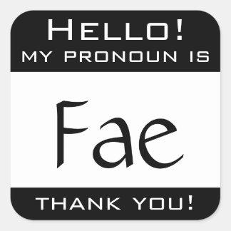 Min pronomen är FAE Fyrkantigt Klistermärke
