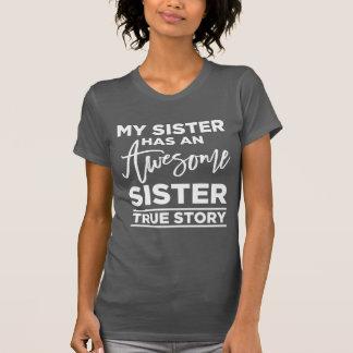 Min syster har en enorm syster, riktig berättelse tshirts
