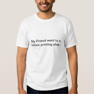 Min vän gick till… tee shirt