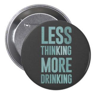 Mindre tänkande dricka - festa livmottoen mellanstor knapp rund 7.6 cm