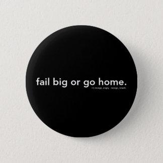 misslyckas stort eller gå hem standard knapp rund 5.7 cm