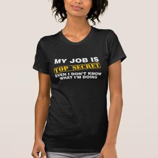 Mitt jobb är bästa - hemligheten t-shirt