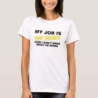 Mitt jobb är bästa - hemligheten tee shirt