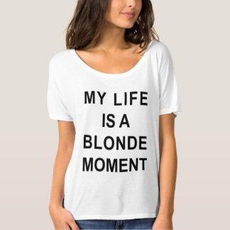Mitt liv är en blond ögonblicksskjorta t-shirts