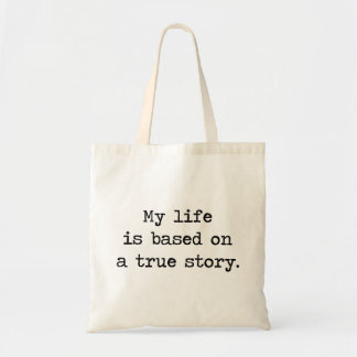 Mitt liv baseras på en riktig berättelse budget tygkasse