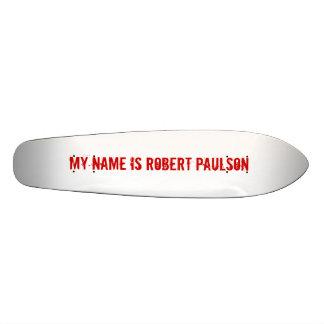 Mitt namn är Robert Paulson Skateboard Bräda 21,5 Cm